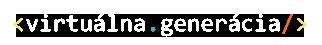 Konferencia Virtuálna generácia - virtualnageneracia.sk